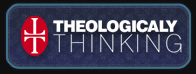 Theologically Thinking